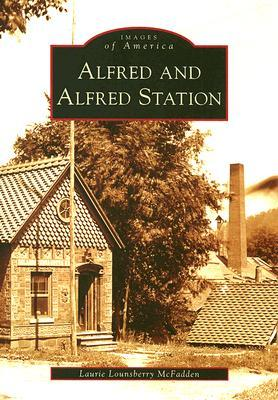 Alfred and Alfred Station (Images of America: New York)