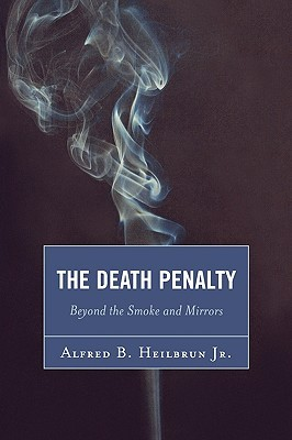 The Death Penalty: Beyond the Smoke and Mirrors