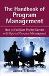 The Handbook of Program Management: How to Facilitate Project Succss with Optimal Program Management