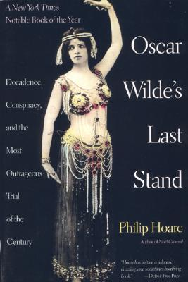 oscar-wilde-s-last-stand-decadence-conspiracy-and-the-most-outrageous-trial-of-the-century