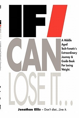 If I Can Lose It... by Jonathan Ellis