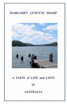 A Taste of Life and Love in Australia by Margaret Lynette Sharp