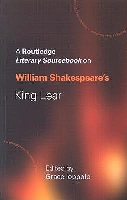 William Shakespeare's King Lear: A Sourcebook (Routledge Literary Sourcebooks)