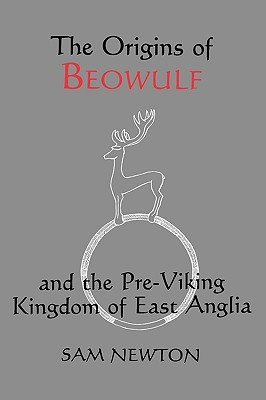 Ebook The Origins of Beowulf: And the Pre-Viking Kingdom of East Anglia by Sam Newton DOC!