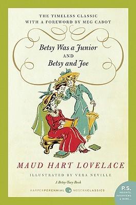 Betsy Was a Junior / Betsy and Joe (Betsy-Tacy #7-8)