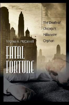 fatal-fortune-the-death-of-chicago-s-millionaire-orphan