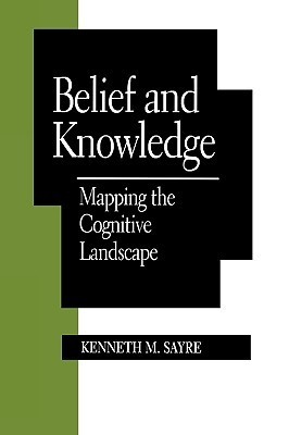 Belief and Knowledge: Mapping the Cognitive Landscape
