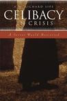 Celibacy in Crisis by A.W. Richard Sipe