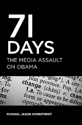 71 Days: The Media Assault On Obama