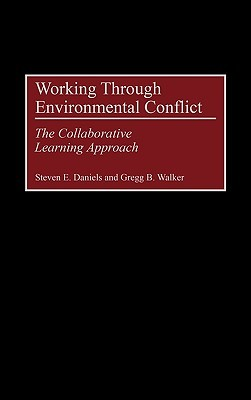 Working Through Environmental Conflict: The Collaborative Learning Approach