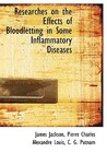 Researches on the Effects of Bloodletting in Some Inflammatory Diseases