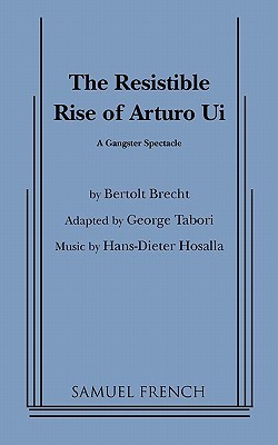 The Resistible Rise of Arturo Ui: A Gangster Spectacle