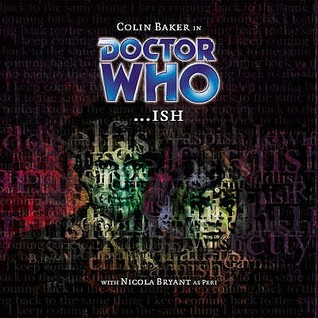 Doctor Who: ...ish(Big Finish Doctor Who Audio Dramas 35)