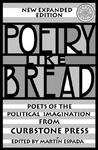 Poetry Like Bread: Poets of the Political Imagination from Curbstone Press