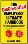The Disgruntled Employees' Ultimate Handbook