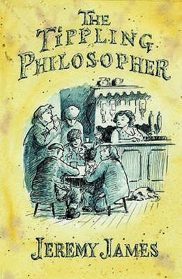 The Tippling Philosopher by Jeremy James