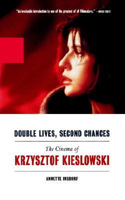 Double Lives, Second Chances: The Cinema of Krzysztof Kieslowski