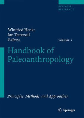 Handbook Of Paleoanthropology: Vol I:Principles, Methods And Approaches Vol Ii:Primate Evolution And Human Origins Vol Iii:Phylogeny Of Hominids