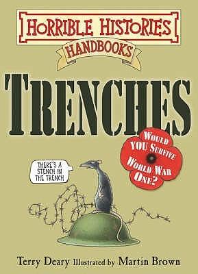 Trenches (Horrible Histories Handbooks)