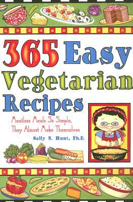365 easy vegetarian recipes by sally n hunt 365 easy vegetarian recipes other editions enlarge cover 5849001 forumfinder Images