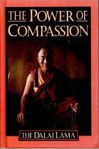 The Power of Compassion: A Collection of Lectures by His Holiness the XIV Dalai Lama