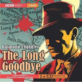 The Long Goodbye. Based on the Novel by Raymond Chandler