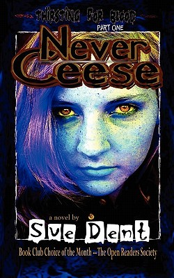 Never Ceese by Sue Dent