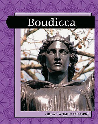 Great Women Leaders: Boudicca
