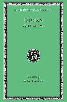 Lucian: Dialogues of the Dead. Dialogues of the Sea-Gods. Dialogues of the Gods. Dialogues of the Courtesans. (Loeb Classical Library No. 431)