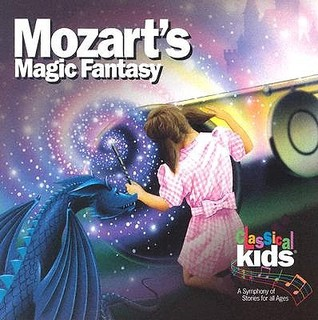 Mozart's Magic Fantasy [With CD] by Classical Kids