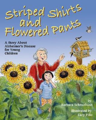 striped-shirts-and-flowered-pants-a-story-about-alzheimer-s-disease-for-young-children