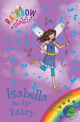 Isabella the Air Fairy (Rainbow Magic: The Green Fairies, #2)