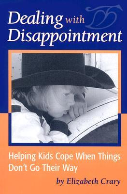 Dealing with Disappointment: Helping Kids Cope When Things Don't Go Their Way