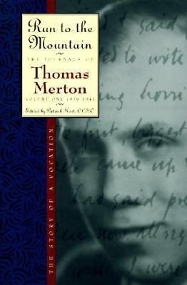 Run to the Mountain: The Journals of Thomas Merton, V. 1