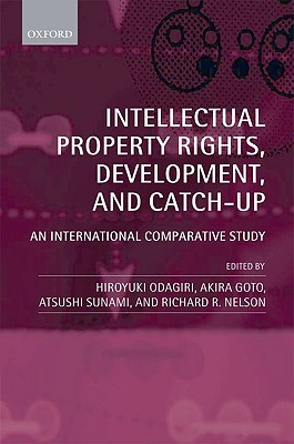 Intellectual Property Rights, Development, and Catch-Up: An International Comparative Study