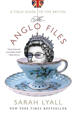 The Anglo Files by Sarah Lyall