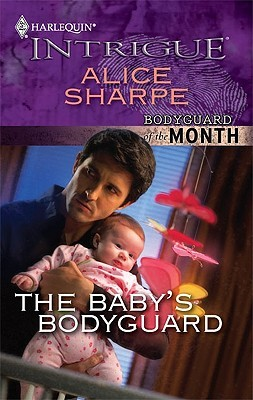 The Baby's Bodyguard by Alice Sharpe