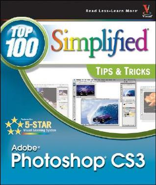 Adobe photoshop cs3 top 100 simplified tips tricks by lynette kent 1942004 ccuart Gallery