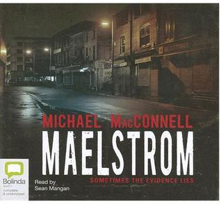Maelstrom: Sometimes the Evidence Lies