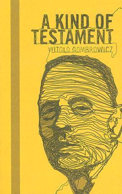 A Kind of Testament by Witold Gombrowicz