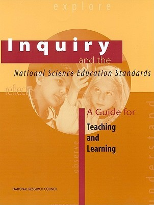 Inquiry And The National Science Education Standards: A Guide For Teaching And Learning