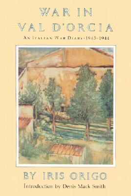 War in Val d'Orcia: An Italian War Diary, 1943-1944