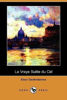 La Vraye Suitte Du Cid