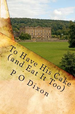 To Have His Cake (and Eat It Too): Mr. Darcy's Tale