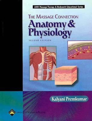 The Massage Connection Anatomy And Physiology By Kalyani Premkumar