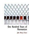 One Hundred Years of Mormonism