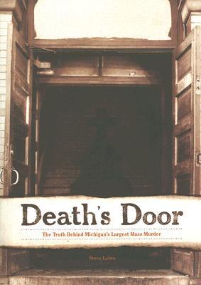 Death's Door: The Truth Behind Michigan's Largest Mass Murder