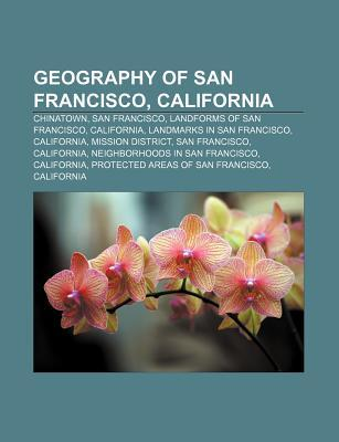 Geography of San Francisco, California: San Andreas Fault, Golden Gate, Yerba Buena Island, Farallon Islands, Potrero Point, Angel Island