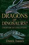 Dragons or Dinosaurs? by Darek Isaacs
