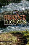 Murder in Los Lobos: A Bella Kowalski Mystery on California's Central Coast